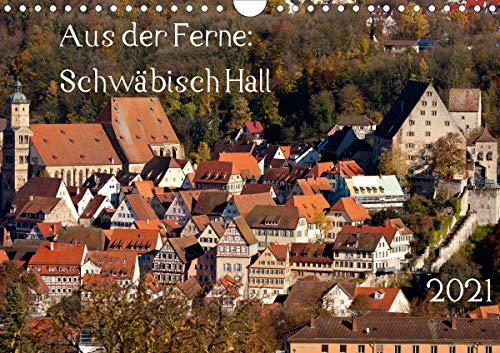 Aus der Ferne: Schwäbisch Hall 2021 (Wandkalender 2021 DIN A4 quer)