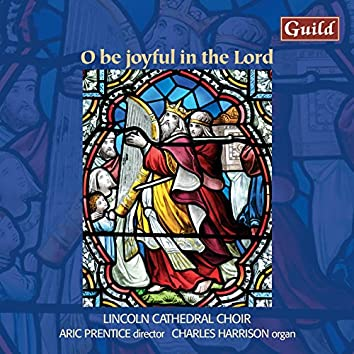 O Be Joyful in the Lord - Choral Music