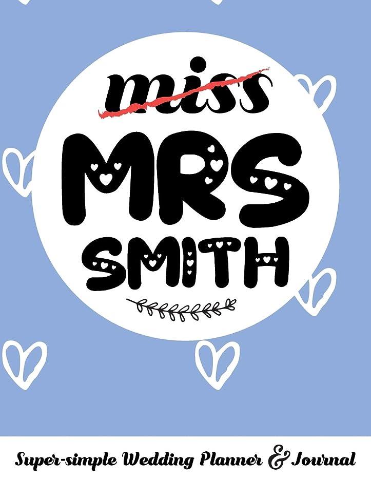 本部まろやかなマーキーmiss MRS SMITH Super-simple Wedding Planner & Journal: Wedding Planning Book Organizer Compact Personalized Planner with Handy Checklists