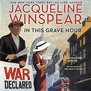 In This Grave Hour     A Maisie Dobbs Novel              Written by:                                                                                                                                 Jacqueline Winspear                               Narrated by:                                                                                                                                 Orlagh Cassidy                      Length: 10 hrs and 28 mins     5 ratings     Overall 4.4