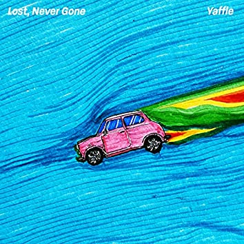 Lost, Never Gone