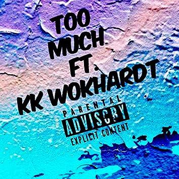Too Much (feat. Kk Wokhardt)