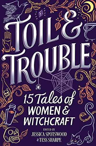 Toil & Trouble: 15 Tales of Women & Witchcraft (English Edition)