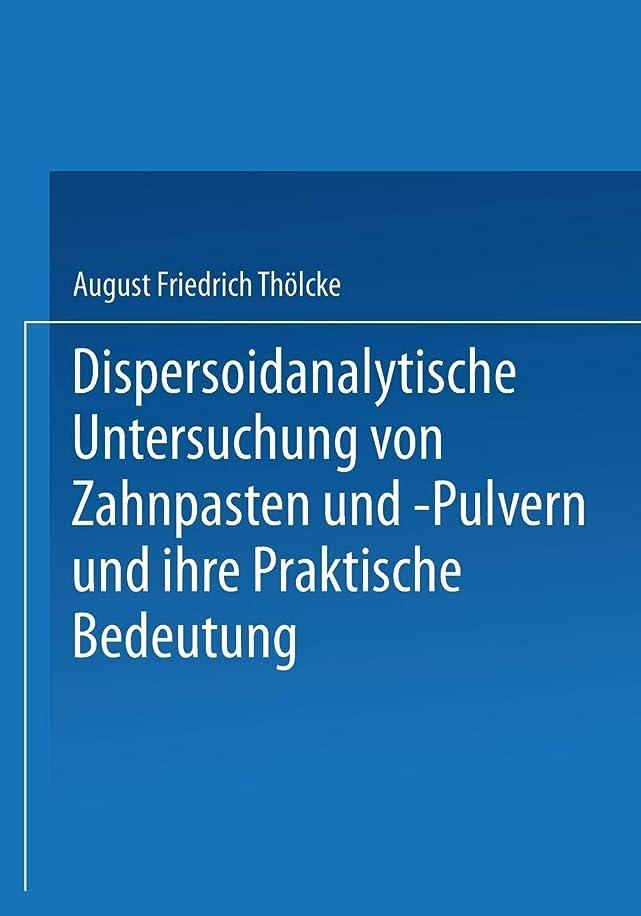 パンサークラッチオゾンDispersoidanalytische Untersuchung von Zahnpasten und -Pulvern und Ihre Praktische Bedeutung: Inaugural-Dissertation
