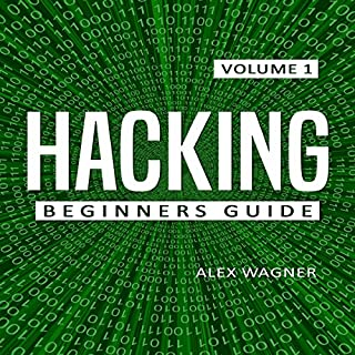 Hacking     The Ultimate Beginners Guide to Hacking              By:                                                                                                                                 Alex Wagner                               Narrated by:                                                                                                                                 Nathan W Wood                      Length: 1 hr and 17 mins     Not rated yet     Overall 0.0