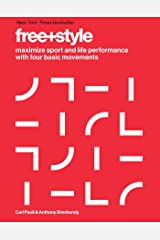 Free+Style: Maximize Sport and Life Performance with Four Basic Movements Hardcover