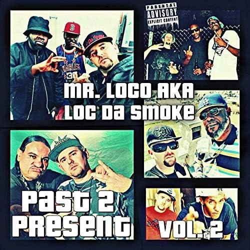 Mr.Loco aka Loc Da Smoke