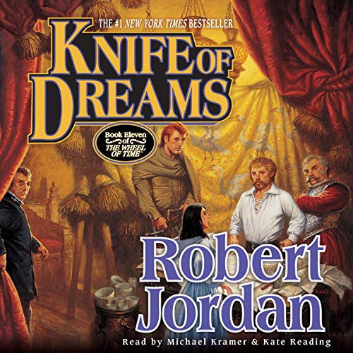 Knife of Dreams     Book Eleven of The Wheel of Time              By:                                                                                                                                 Robert Jordan                               Narrated by:                                                                                                                                 Kate Reading,                                                                                        Michael Kramer                      Length: 32 hrs and 19 mins     229 ratings     Overall 4.6