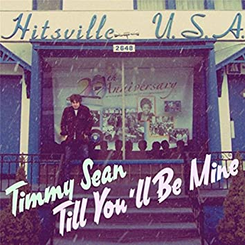Till You'll Be Mine - Single
