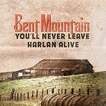 You'll Never Leave Harlan Alive (feat. Eric Imhof & Julie Wright)
