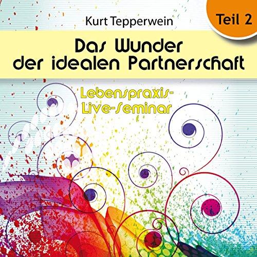 Das Wunder der idealen Partnerschaft: Teil 2 (Lebenspraxis-Live-Seminar) Titelbild