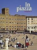 In piazza A / Unterrichtswerk für Italienisch (Sekundarstufe II): In piazza A / In piazza A Schülerband: Unterrichtswerk für Italienisch (Sekundarstufe II) - Sonja Schmiel
