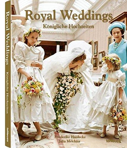 Royal Weddings. Königliche Hochzeiten