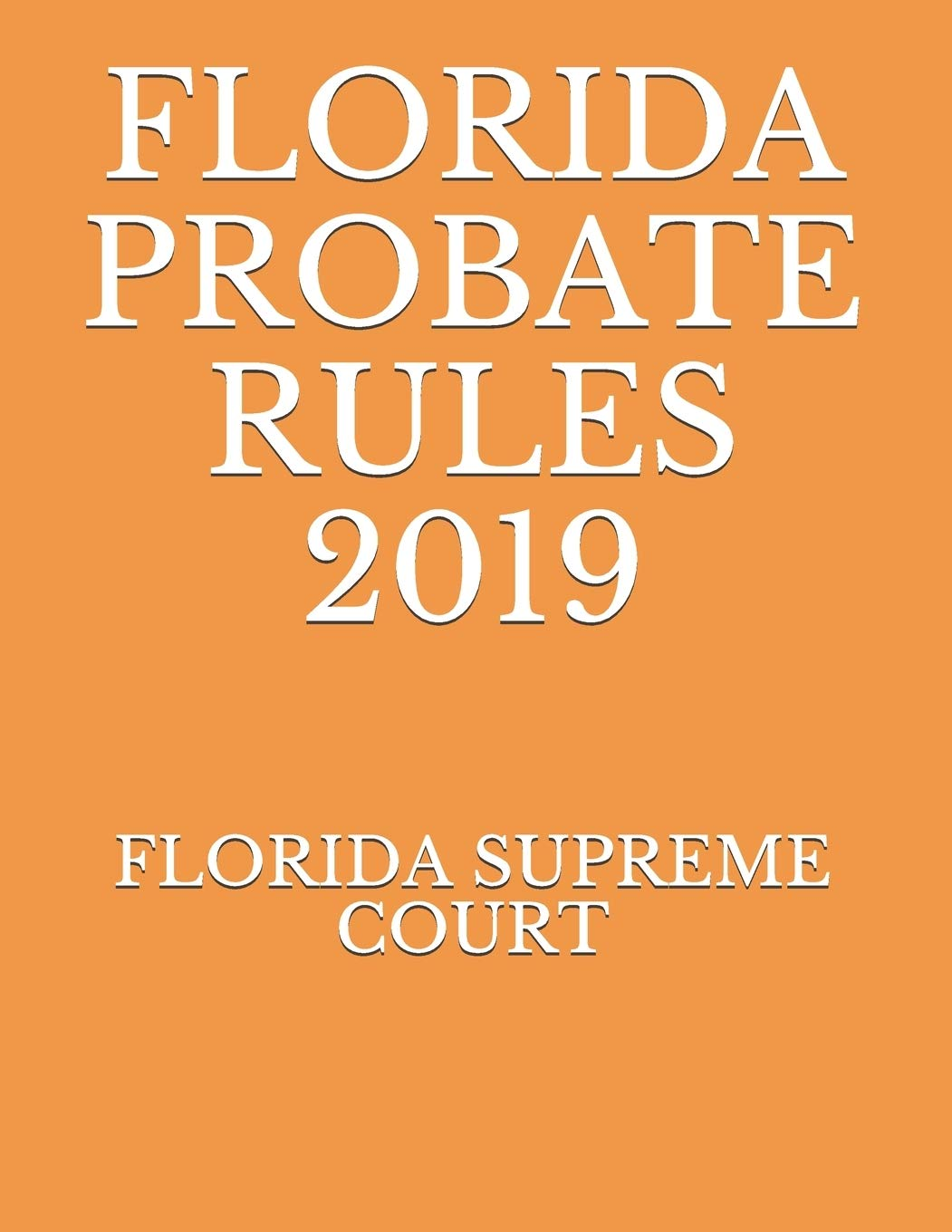Image OfFLORIDA PROBATE RULES 2019