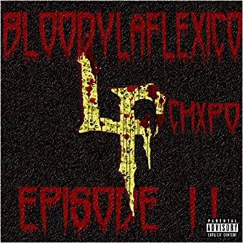Bloody LaFlexico Episode 2