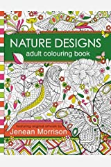 Nature Designs Adult Colouring Book: 50+ Colouring Pages Featuring Butterflies, Birds and Flowers Copertina flessibile