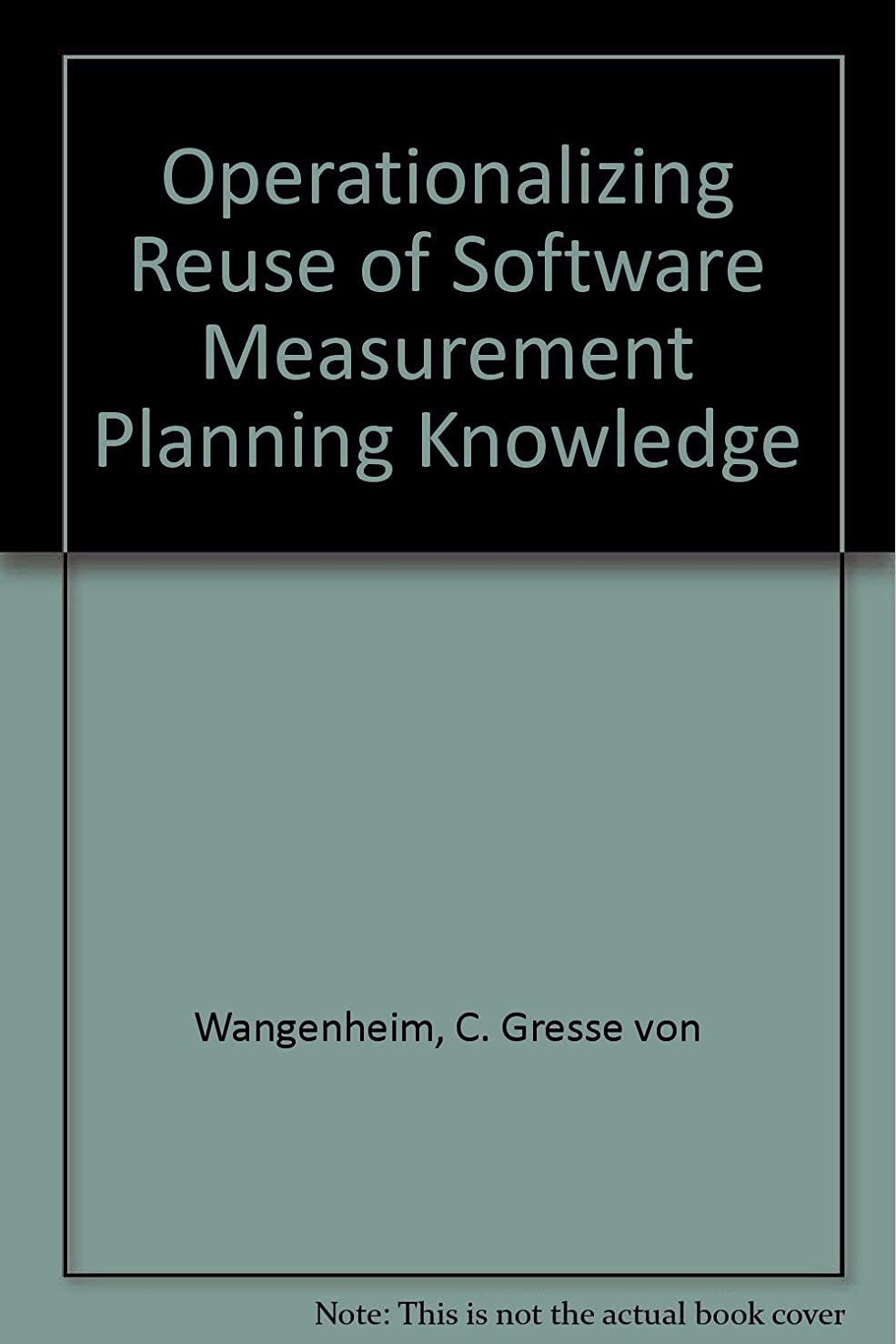 Operationalizing Reuse of Software Measurement Planning Knowledge