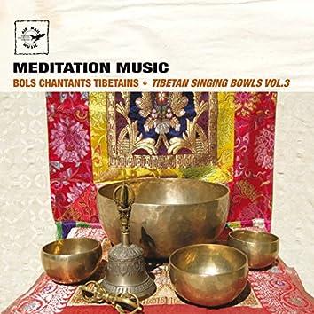 Tibetan Singing Bowls, Vol. 3 (Bols Chantants Tibetains - Meditation Music)