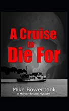 A Cruise to Die For: A Mercer-Bristol Mystery