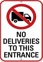 No Deliveries to This Entrance Style B Traffic Sign Aluminum Metal Sign 9 in x 12 in