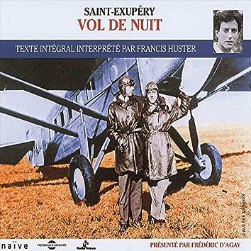 Saint-Exupéry : vol de nuit (Texte intégral interprété par Francis Huster)