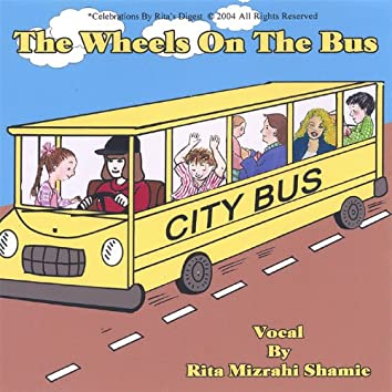 The Wheels On the Bus. a Time Honored Song Delivered With Lots of Love.