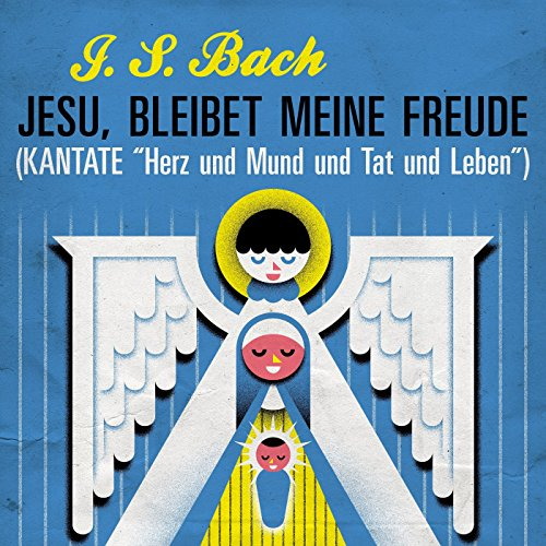 J. S. Bach Jesu, bleibet meine Freude (Kantate