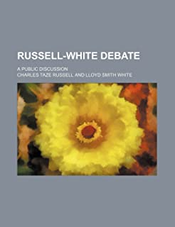 Russell-White Debate; A Public Discussion