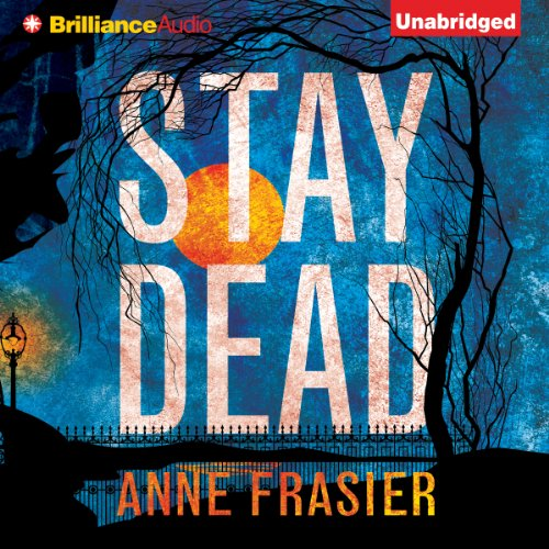 Stay Dead     Elise Sandberg, Book 2              By:                                                                                                                                 Anne Frasier                               Narrated by:                                                                                                                                 Natalie Ross                      Length: 9 hrs and 17 mins     9 ratings     Overall 4.4
