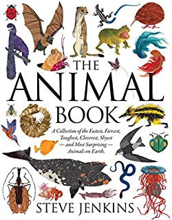 Animal Book: A Collection of the Fastest, Fiercest, Toughest, Cleverest, Shyest--And Most Surprising--Animals on Earth