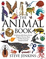 The Animal Book: A Collection of the Fastest, Fiercest, Toughest, Cleverest, Shyest-and Most Surprising-Animals on Earth (Boston Globe-Horn Book Honors (Awards))