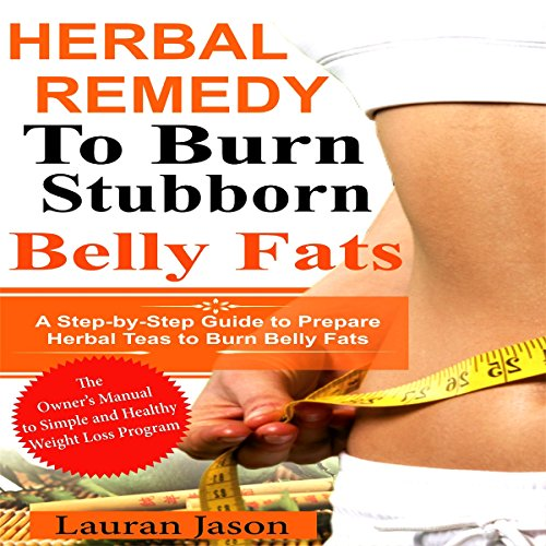 Herbal Remedy to Burn Stubborn Fats audiobook cover art