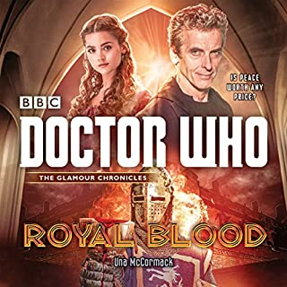 Doctor Who: Royal Blood     A 12th Doctor novel              By:                                                                                                                                 Una McCormack                               Narrated by:                                                                                                                                 David Warner                      Length: 5 hrs and 24 mins     27 ratings     Overall 4.0