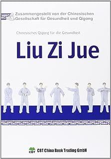Liu Zi Jue: Chinesisches Qigong für die Gesundheit