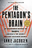 The Pentagon's Brain: An Uncensored History of DARPA,...