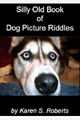 Silly Old Book of Dog Picture Riddles Kindle Edition