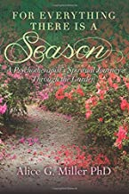 For Everything There is a Season: A Psychotherapist's Spiritual Journey Through the Garden