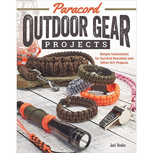 Paracord Outdoor Gear Projects: Simple Instructions for Survival Bracelets and Other DIY Projects (F