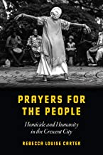 Prayers for the People: Homicide and Humanity in the Crescent City