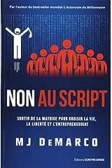 Non au script - Sortir de la matrice pour choisir la vie, la liberté et l'entrepreneuriat (French Edition) Paperback