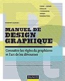 Manuel de design graphique - Forme et espace, couleur, typo, images, composition : pour des créations originales et percutantes