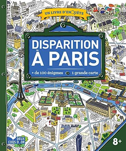 Disparition à Paris - livre avec carte: un livre d'enquête