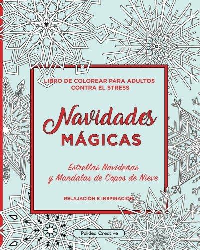 Navidades Magicas: Estrellas Navidenas y Mandalas de Copos de Nieve: libro para colorear para adultos