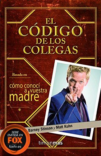 El Código de los Colegas eBook: Stinson, Barney, Matt Kuhn, Simon ...