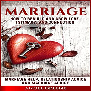 Marriage: How to Rebuild and Grow Love, Intimacy, and Connection audiobook cover art