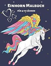 Einhorn Malbuch für 4-10 jähren: Einhorn Malbuch für Kinder 50 einzigartige Malbücher für Mädchen im Alter von 4 bis 9 Jah...