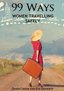 99 Ways: Women Travelling Safely