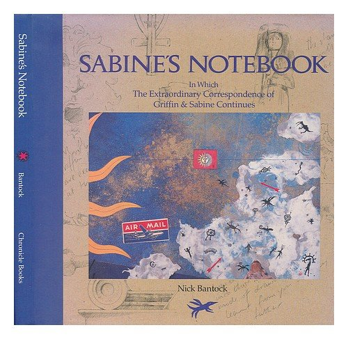 Sabine's Notebook : in Which the Extraordinary Correspondence of Griffin & Sabine Continues / Written and Illlustrated by Nick Bantock