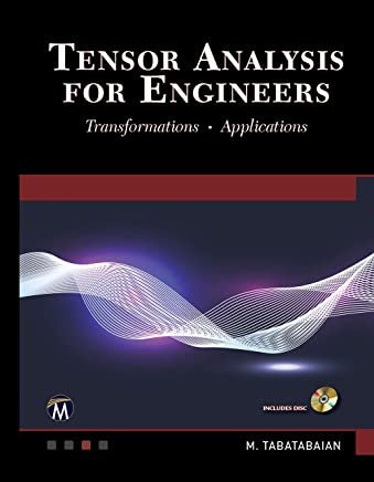 Tensor Analysis for Engineers: Transformations and Applications