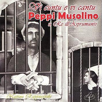 Vi cuntu e vi cantu Peppi Musolino u Re ill'Asprumunti